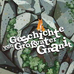 История дедушки Гранита (Geschichte von Großvater Granit)